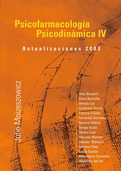 Psicofarmacología Psicodinámica IV – Actualizaciones 2003