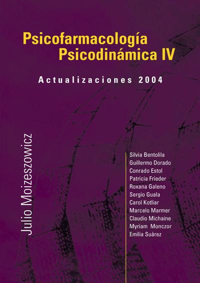 Psicofarmacología Psicodinámica IV – Actualizaciones 2004
