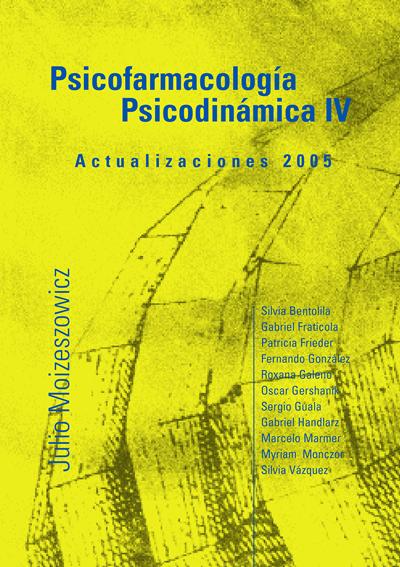 Psicofarmacología Psicodinámica IV – Actualizaciones 2005