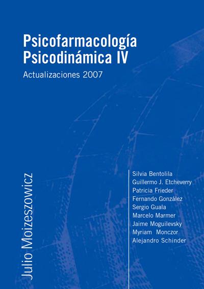 Psicofarmacología Psicodinámica IV – Actualizaciones 2007