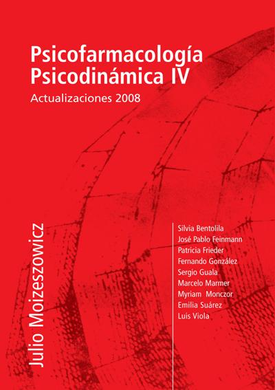 Psicofarmacología Psicodinámica IV – Actualizaciones 2008