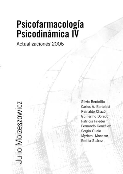 Psicofarmacología Psicodinámica IV – Actualizaciones 2006